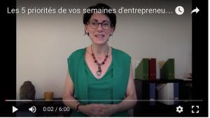 Les 5 priorités essentielles de vos semaines d'entrepreneur