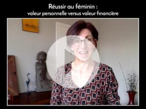 Réussir au féminin: valeur personnelle versus valeur financière